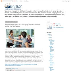 Invero Group: Employment Agencies: Changing The Recruitment Game for The Better