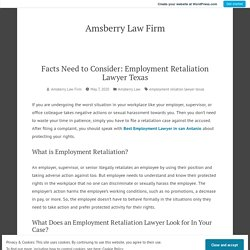 Facts Need to Consider: Employment Retaliation Lawyer Texas – Amsberry Law Firm