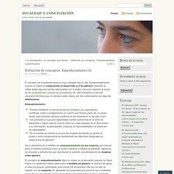 Definición de conceptos: Empoderamiento (I)