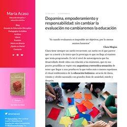 Dopamina, empoderamiento y responsabilidad: sin cambiar la evaluación no cambiaremos la educación