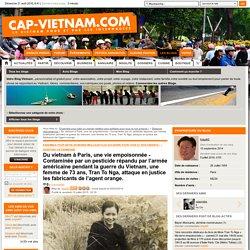 CAP VIETNAM 10/07/15 Du vietnam à Paris, une vie empoisonnée - Contaminée par un pesticide répandu par l'armée américaine pendant la guerre du Vietnam, une femme de 73 ans, Tran To Nga, attaque en justice les fabricants de l'agent orange.