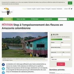 Stop à l'empoisonnement des fleuves en Amazonie colombienne