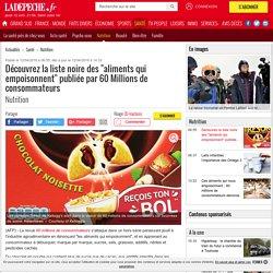 """Découvrez la liste noire des """"aliments qui empoisonnent"""" publiée par 60 Millions de consommateurs - 12/04/2018 - ladepeche.fr"""