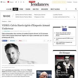 VIDEO. Calvin Harris égérie d'Emporio Armani Underwear
