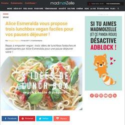 Repas à emporter vegan : trois idées faciles par Alice Esmeralda