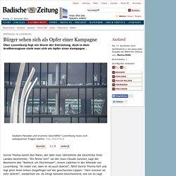 Empörung in Luxemburg: Bürger sehen sich als Opfer einer Kampagne