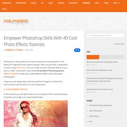 Empower Photoshop Skills With 40 Cool Photo Effects Tutorials