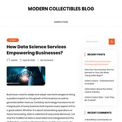How Data Science Services Empowering Businesses? – Modern Collectibles Blog