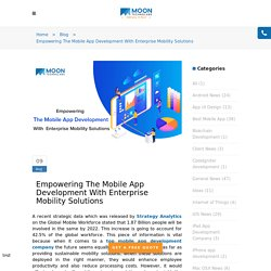 Empowering The Mobile App Development With Enterprise Mobility Solutions