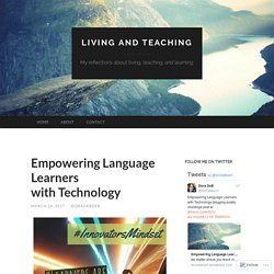 Empowering Language Learners with Technology