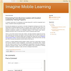 Imagine Mobile Learning: Empowering Future Business Leaders with Excellent Leadership Training Programs