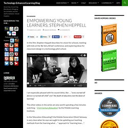 Empowering Young Learners; Stephen Heppell