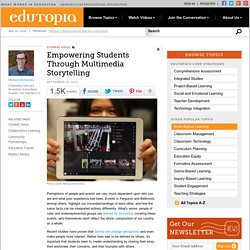 Empowering Students Through Multimedia Storytelling
