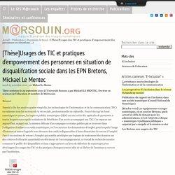 [Thèse]Usages des TIC et pratiques d'empowerment des personnes en situation de disqualifcation sociale dans les EPN Bretons, Mickael Le Mentec