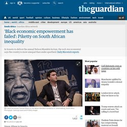'Black economic empowerment has failed': Piketty on South African inequality