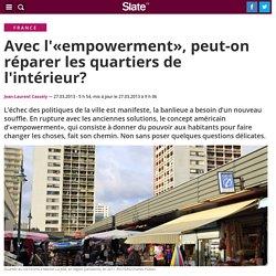 Avec l'«empowerment», peut-on réparer les quartiers de l'intérieur?