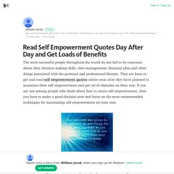 Read Self Empowerment Quotes Day After Day and Get Loads of Benefits