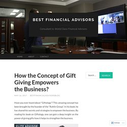 How the Concept of Gift Giving Empowers the Business?