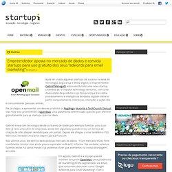 """Empreendedor aposta no mercado de dados e convida startups para uso gratuito dos seus """"adwords para email marketing"""""""