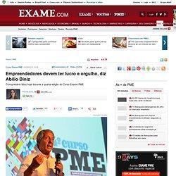 Empreendedores devem ter lucro e orgulho, diz Abílio Diniz