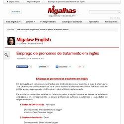Emprego de pronomes de tratamento em inglês - Migalhas: Migalaw English - 21/02/2011