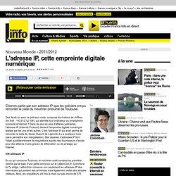 L'adresse IP, cette empreinte digitale numérique - Nouveau Monde - Faits divers