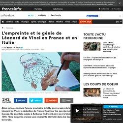 L'empreinte et le génie de Léonard de Vinci en France et en Italie