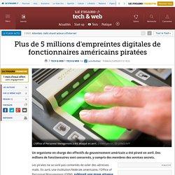 Plus de 5 millions d'empreintes digitales de fonctionnaires américains piratées