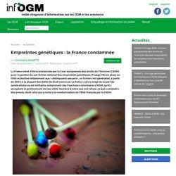 Empreintes génétiques : la France condamnée - Inf'OGM - Veille citoyenne sur les OGM