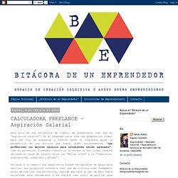 Bitácora de un Emprendedor: CALCULADORA FREELANCE – Aspiración Salarial