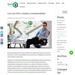 Luis von Ahn, creador y emprendedor - Préstamos iBAN