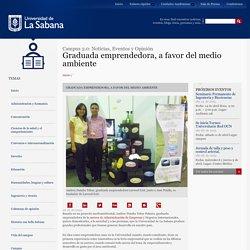 Graduada emprendedora, a favor del medio ambiente: Universidad de La Sabana - Colombia
