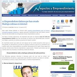 10 Emprendedores latinos que han creado Startups exitosas en internet