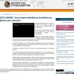 ECUADOR : Los emprendedores tendrán su feria este viernes - Internacionales