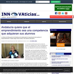 Andalucía quiere que el emprendimiento sea una competencia que adquieran sus alumnos
