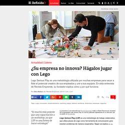 ¿Su empresa no innova? Hágalos jugar con Lego