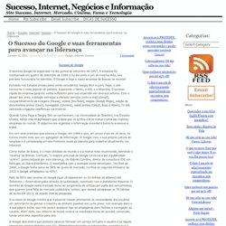 O google é uma empresa de sucesso no mercado da internet.