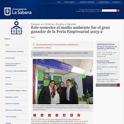 Este semestre el medio ambiente fue el gran ganador de la Feria Empresarial 2013-2: Universidad de La Sabana - Colombia