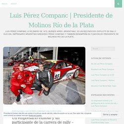 Un empresario exitoso y un participante de la carrera de rally – Luis Perez Companc