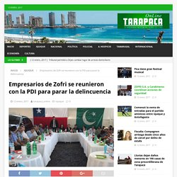 Empresarios de Zofri se reunieron con la PDI para parar la delincuencia – Tarapaca Online
