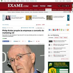 Philip Kotler propõe às empresas o conceito do marketing 3.0 - Marketing