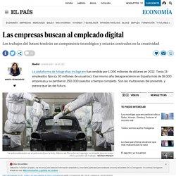 Las empresas buscan al empleado digital