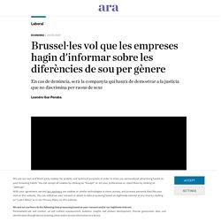 Brussel·les vol que les empreses hagin d'informar sobre les diferències de sou per gènere