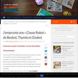 "J'emprunte une ""Classe Robot"" de Beebot, Thymio et Ozobot"