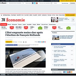 L'Etat emprunte moins cher après l'élection de François Hollande