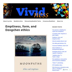 Emptiness, form, and Dzogchen ethics – Vividness