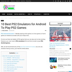 10 Best PS2 Emulators for Android To Play PS2 Games - TechMint