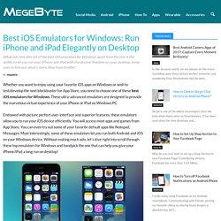 Best iOS Emulators for Windows of 2017: Run iPhone and iPad Elegantly on Desktop