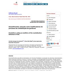 Cienc. Rural vol.44 no.3 Santa Maria Mar. 2014 Emulsifiers: acting as modifiers of the crystallization behaviour of fats