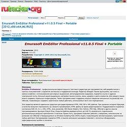 Emurasoft EmEditor Professional v11.0.5 Final + Emurasoft EmEditor Professional v11.0.5 Portable [2012,x86\x64,ML\RUS